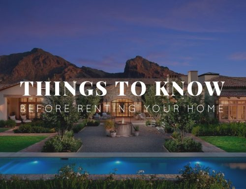 Things to Know Before Renting Out Your Arizona Home to Vacationers