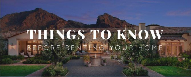 Things to know before renting out your Arizona vacation home